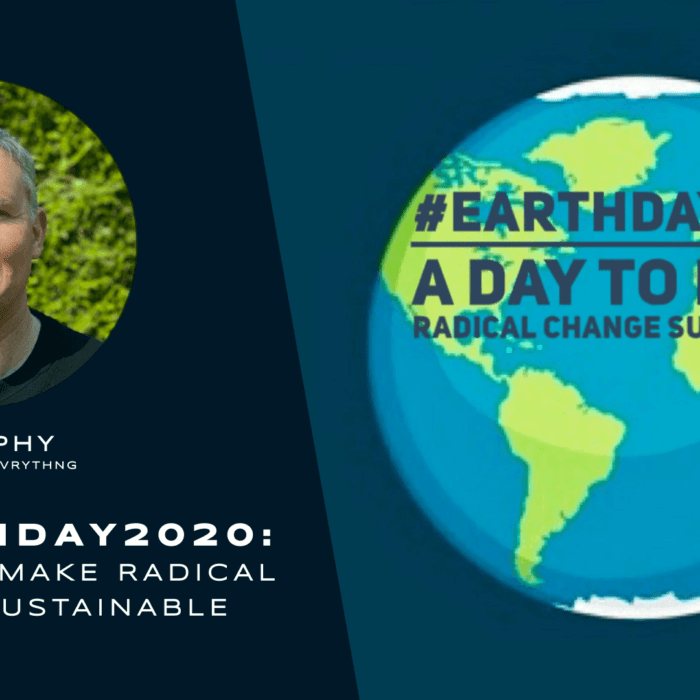 #EarthDay2020 — A Day to Make Radical Change Sustainable
