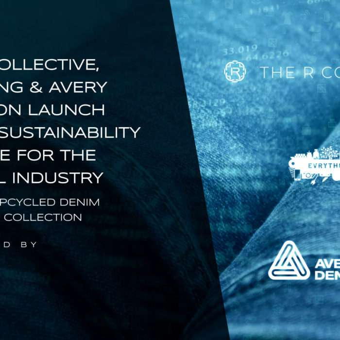 The R Collective, EVRYTHNG & Avery Dennison Launch Digital Sustainability Initiative for the Apparel Industry