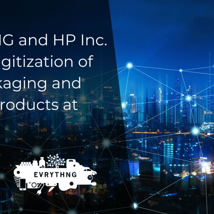 EVRYTHNG and HP Inc. Enable Digitization of CPG Packaging and Printed Products at Scale